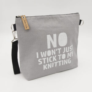 Silver linen zipped bag with NO I WON'T JUST STICK TO MY KNITTING print