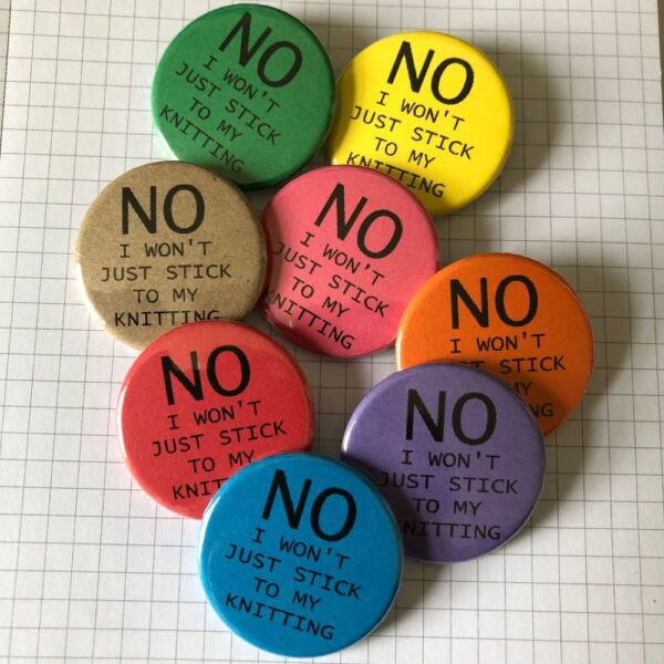 badges multi colours No I won't just stick to my knitting